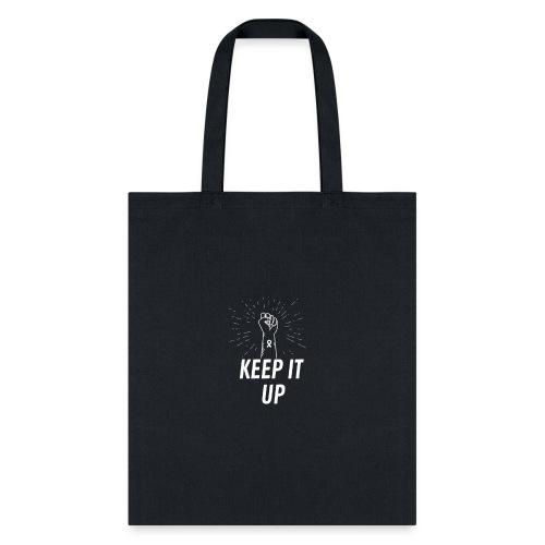 Keep it up - T Shirt - Tote Bag
