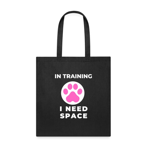 In Training I Need Space Female - Tote Bag