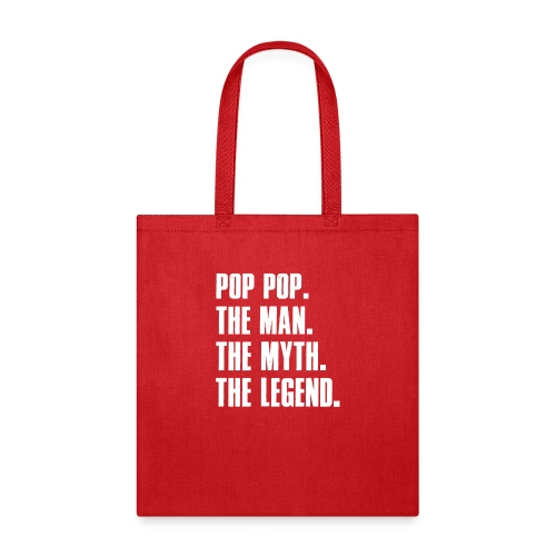 Pop Pop The Man The Myth The Legend Grandpa Gift - Tote Bag