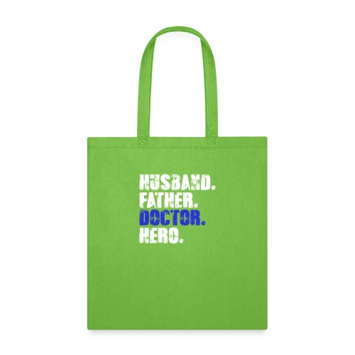 Father Husband Doctor Hero - Doctor Dad - Tote Bag