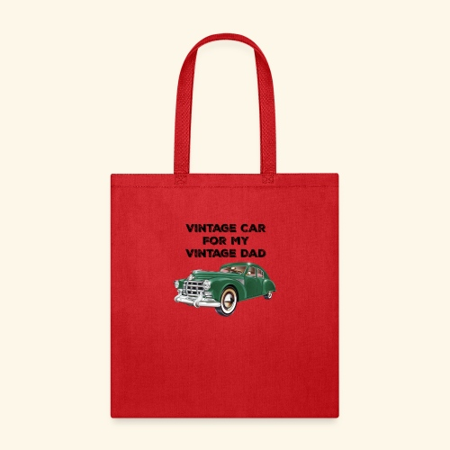 Vintage car for my Vintage Dad - Tote Bag