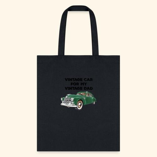 Vintage car for my Vintage Dad - Tote Bag