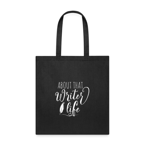 About that Writer Life - white - Tote Bag