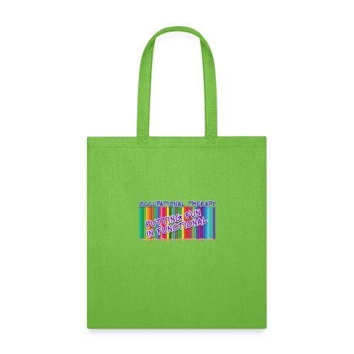 Occupational Therapy Putting the fun in functional - Tote Bag