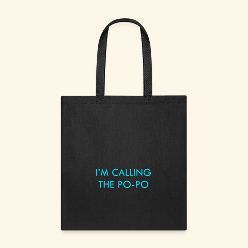 I'M CALLING THE PO-PO | ABBEY HOBBO INSPIRED - Tote Bag