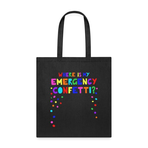 Where is my emergency confetti? - Tote Bag