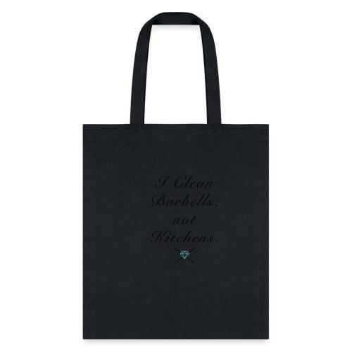 I clean barbells not kitchens (black) - Tote Bag