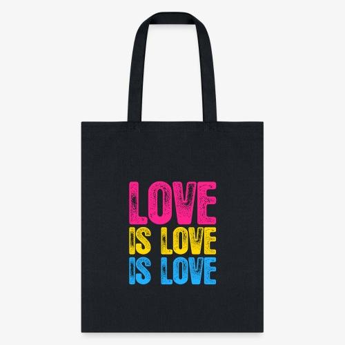 Pansexual Pride Love is Love is Love - Tote Bag