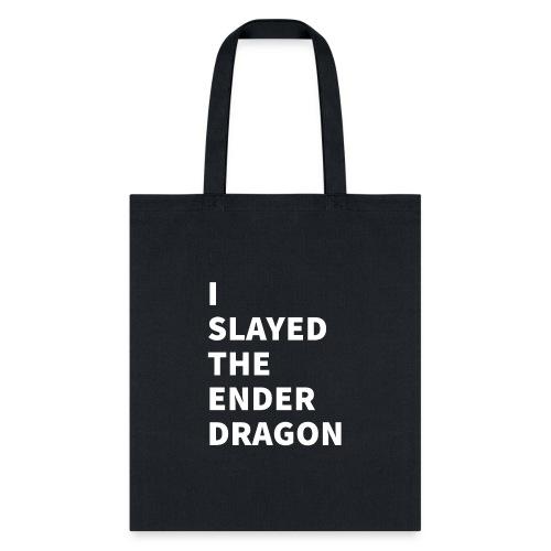 I SLAYED THE ENDER DRAGON (Light) - Tote Bag