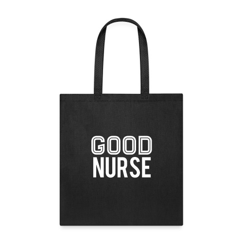 Good Nurse - Tote Bag