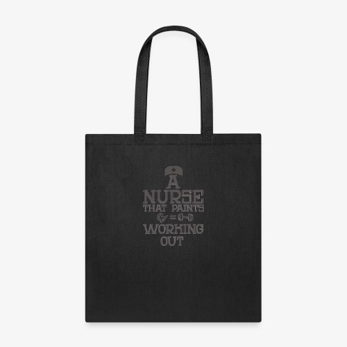 A nurse that paints is working out - Tote Bag