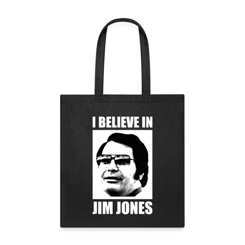 I Believe in Jim Jones - Tote Bag
