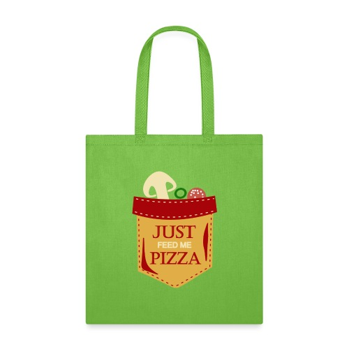 Just feed me pizza - Tote Bag