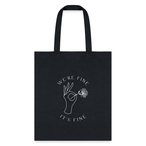 It's Fine - Tote Bag