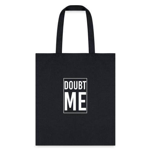 DOUBT ME T-SHIRT - Tote Bag