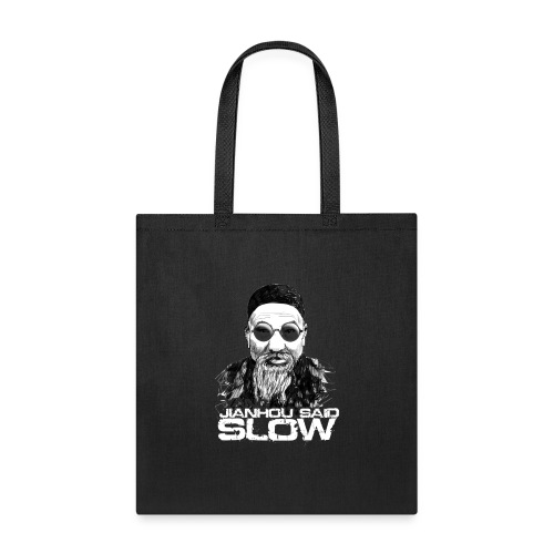 Jianhou Said Slow - Tote Bag