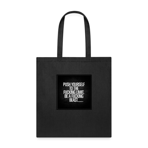 push yourself to the fucking limit gymquotes - Tote Bag