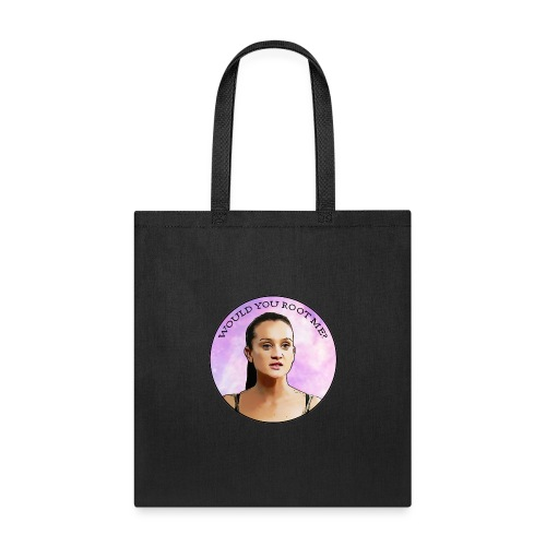 WOULD YOU ROOT ME? - Tote Bag