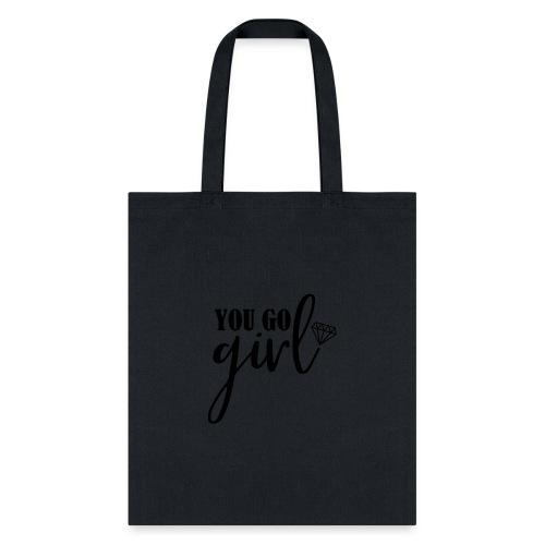 you go girl - Tote Bag