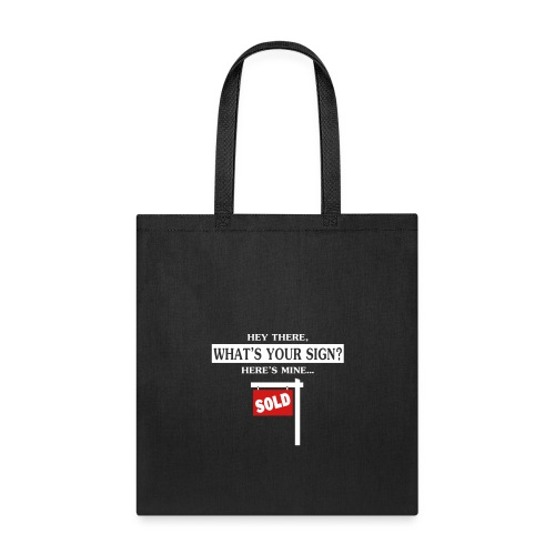 What s Your Sign - Tote Bag