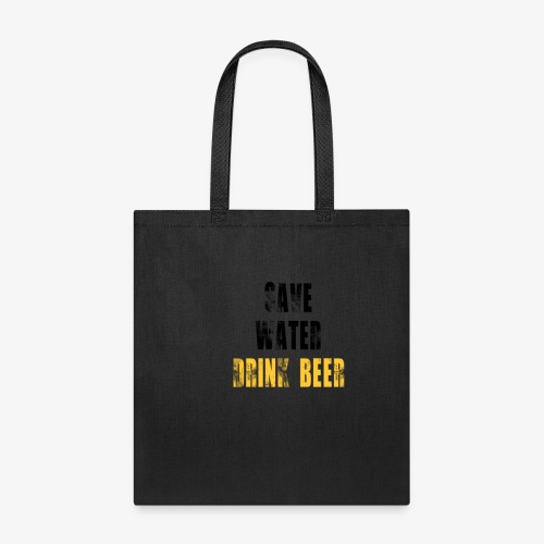 Save water drink beer - Tote Bag