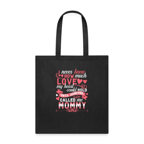 I Never Knew How Much Love My Heart Could Hold - Tote Bag