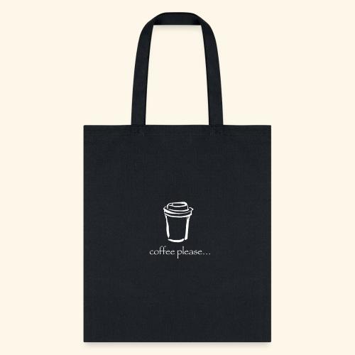 Coffee please - Tote Bag
