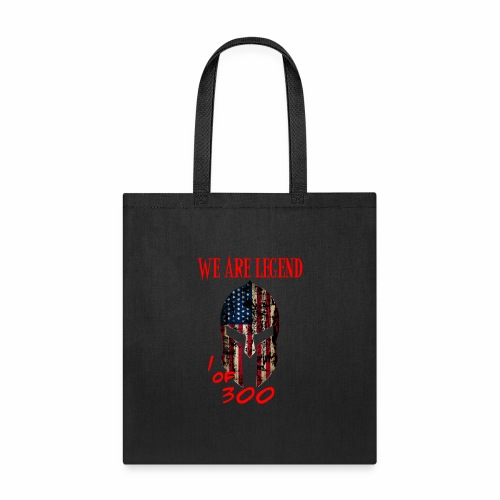 We are Legend. One of 300. - Tote Bag