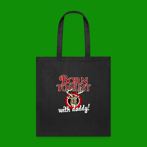Born to Hunt - Tote Bag