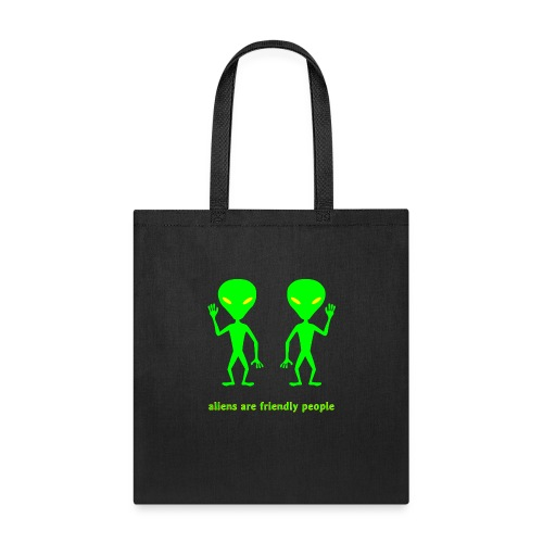 aliens are friendly people - Tote Bag