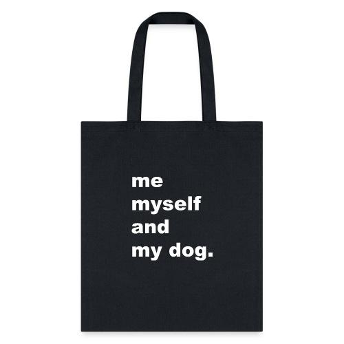 Me Myself And My Dog - Tote Bag