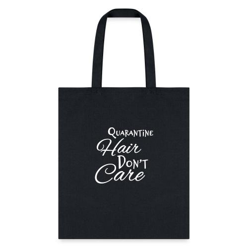 Quarantine Hair Don't Care - Tote Bag