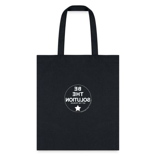Be the solution white / Be the solution in white - Tote Bag