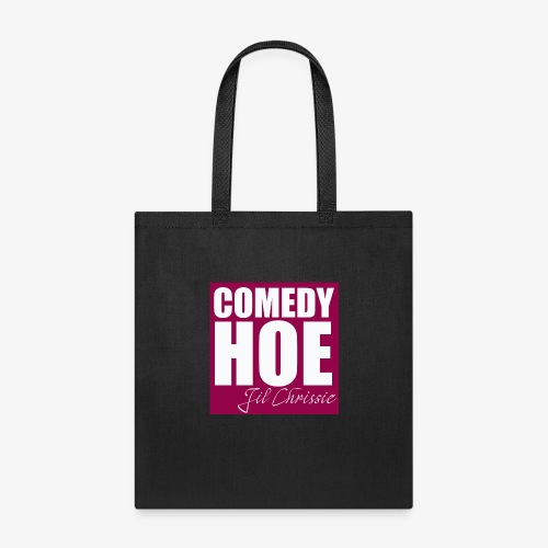 Comedy Hoe by Jil Chrissie - Tote Bag