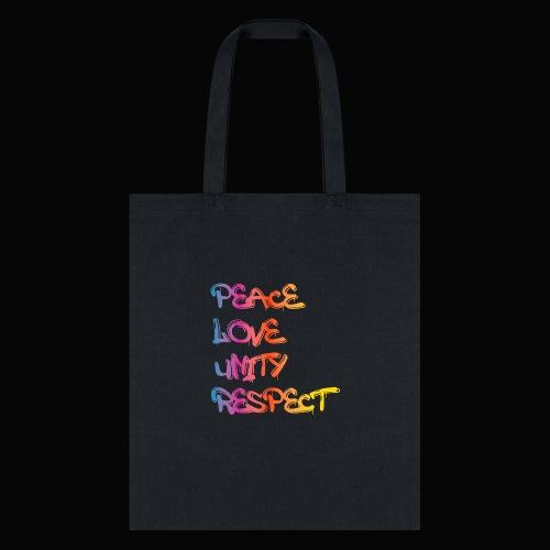 Peace Love Unity Respect - Tote Bag