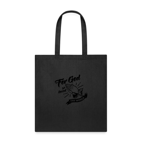 For God So Loved The World… - Alt. Design (Black) - Tote Bag
