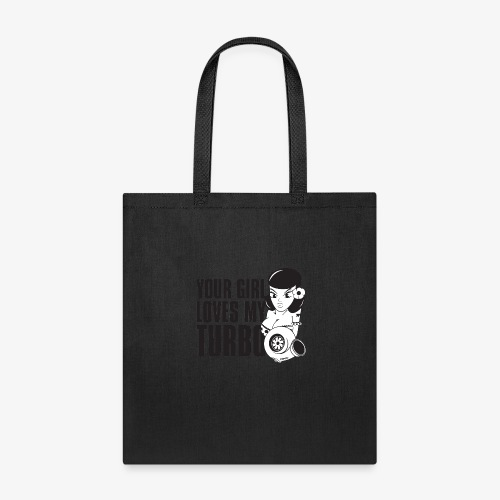 you girl loves my turbo - Tote Bag