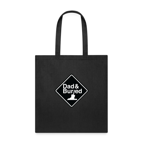 Dad and Buried - Tote Bag