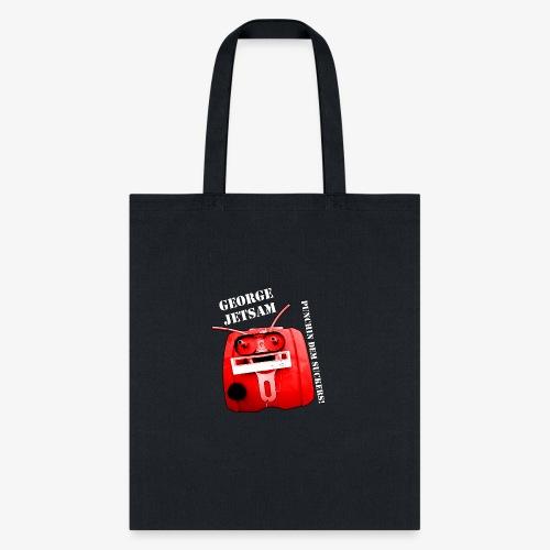 GEORGE JETSAM PUNCHIN DEM SUCKERS - Tote Bag