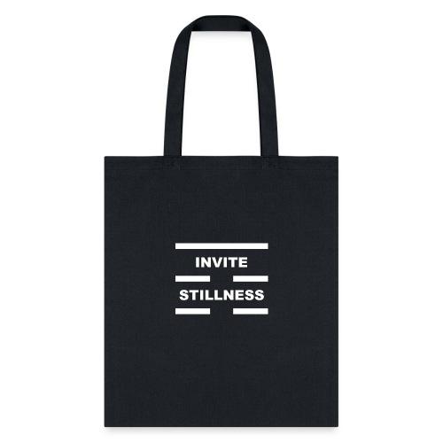 Invite Stillness White Letters - Tote Bag