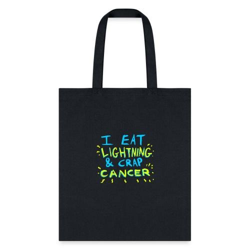 I Eat Lightning & Crap Cancer - Tote Bag