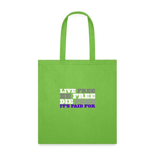 LiveFree BeFree DieFree | It's Paid For - Tote Bag