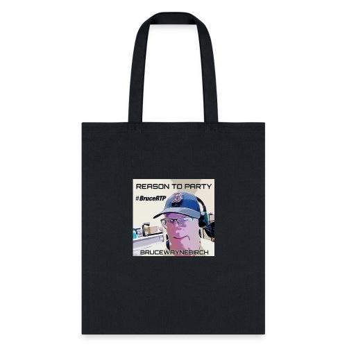 Reason to Party Tshirt #BruceRTP - Tote Bag
