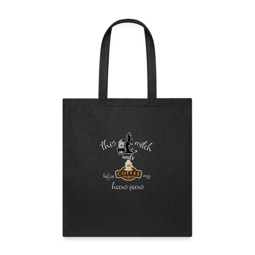 This witch needs coffee - Tote Bag