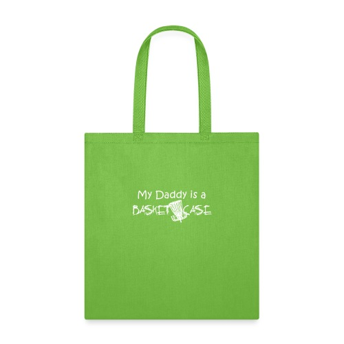 My Daddy is a Basket Case - Tote Bag