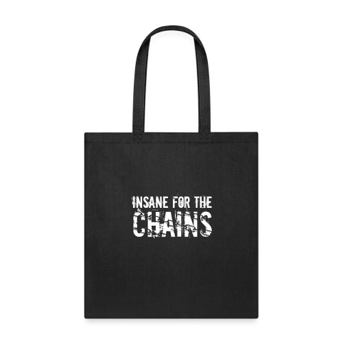 Insane for the Chains White Print - Tote Bag