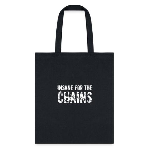Insane for the Chains White Print - Tote Bag