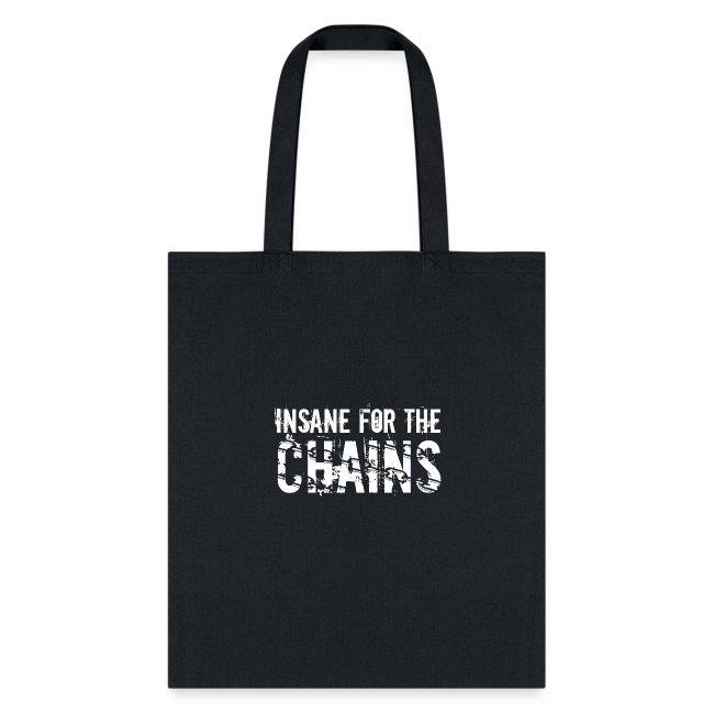 Insane for the Chains White Print