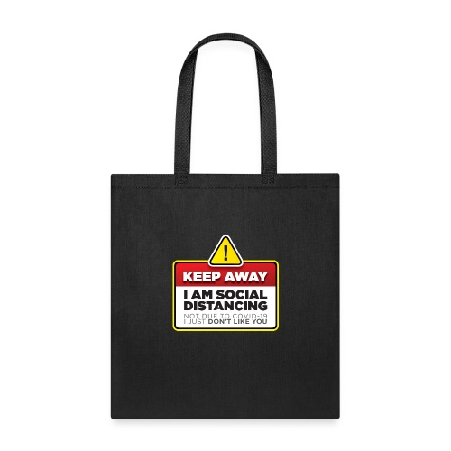 Social Distancing (Not COVID-19, I dont like you) - Tote Bag