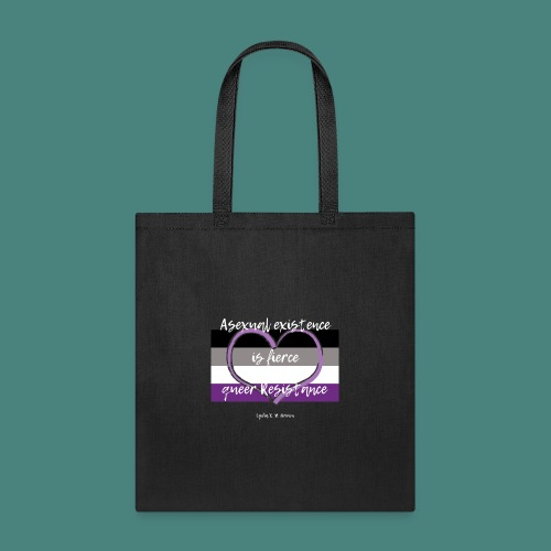 Asexual Existence is Fierce Queer Resistance - Tote Bag
